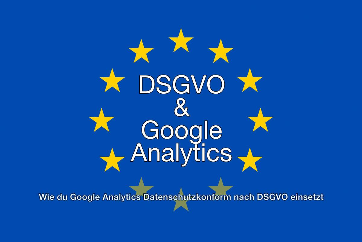 Google Analytics Und Die Dsgvo Zusatz Zur Datenverarbeitung Oder